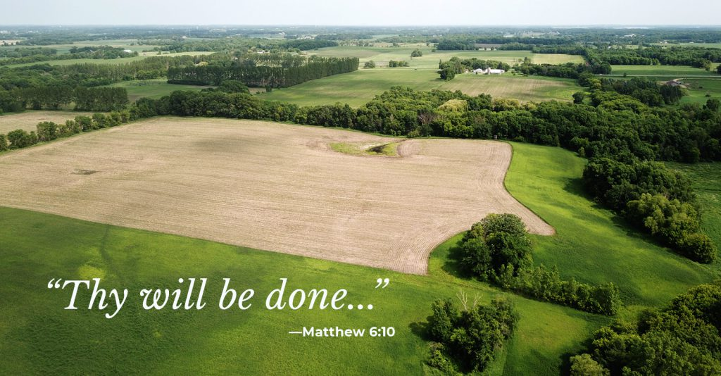 """Thy will be done..."" Matthew 6:10"